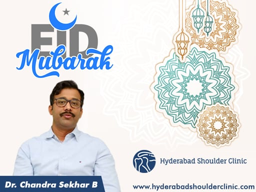 Best Shoulder surgeon in Hyderabad, Dr. Chandra Sekhar Wishes You A Safe & Healthy Ramadan