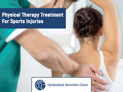 Get now Physical Therapy Treatment For Sports Injuries by Dr Chanda Sekhar, Best Shoulder Surgeon in Hyderabad