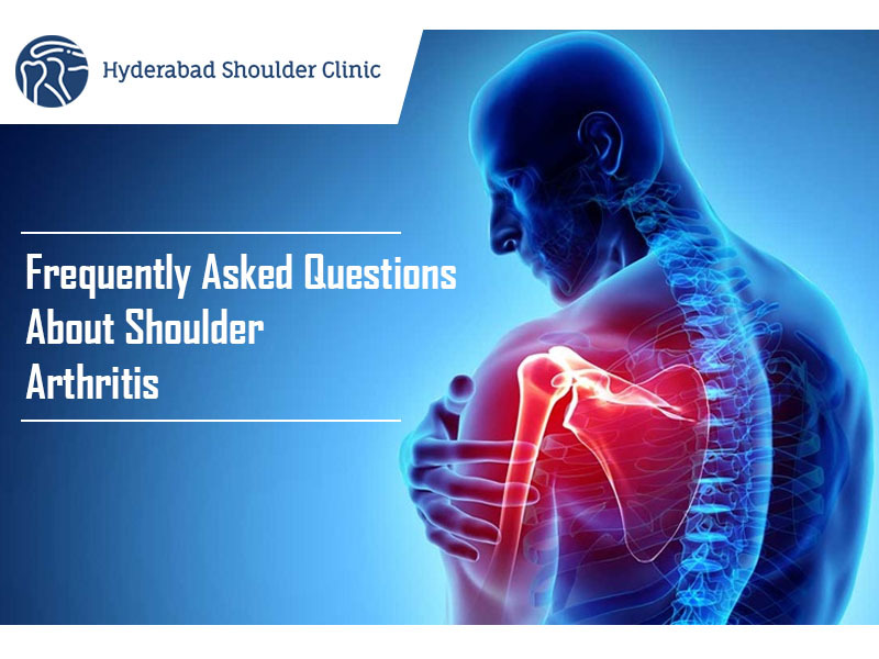 Contact Dr Chandra Sekhar. B shoulder surgeon in Hyderabad for Frequently Asked Questions About Shoulder Arthritis