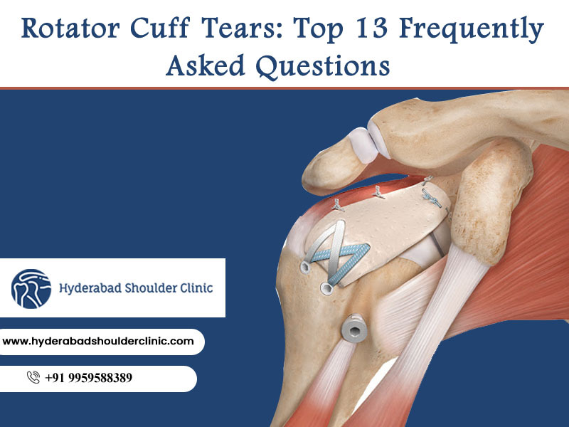 Rotator cuff tear frequently asked questions and answers at Hyderabad Shoulder Clinic, the best orthopedic hospital near Gachibowli